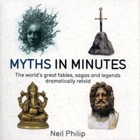 Myths in Minutes - IN MINUTES (Neil Philip)