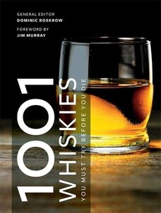 1001 Whiskies You Must Try Before You Die - 1001