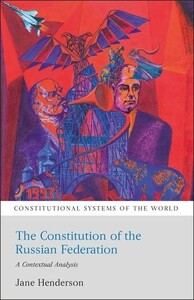 The Constitution of the Russian Federation A Contextual Analysis - Constitutional Systems of the Wor
