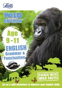 English - Grammar & Punctuation Age 9-11 - Letts Wild About
