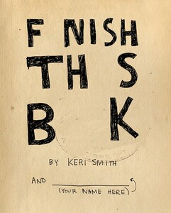 Keri Smith: Finish This Book (9781846145209)