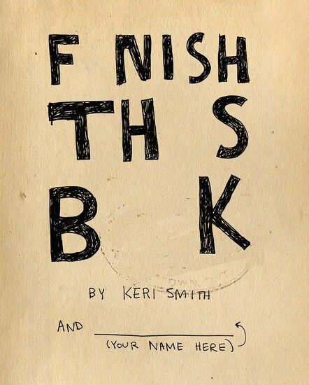Keri Smith: Finish This Book
