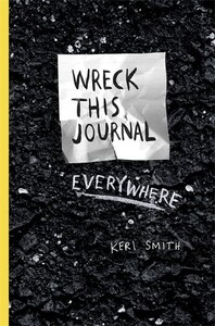 Keri Smith: Wreck This Journal Everywhere (9781846148583)