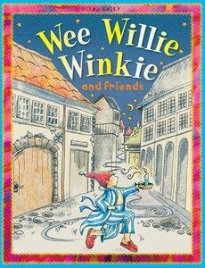 Nursery Library Wee Willie Winkie and friends