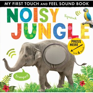Noisy Jungle (Touch and Feel with Sounds)