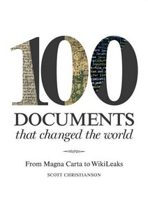 100 Documents That Changed the World: From Magna Carta to Wikileaks