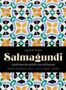 Salmagundi Salads from the Middle East and Beyond : Fresh, Seasonal, Hot, Cold, Simple, Exotic