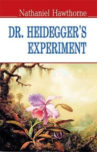 Dr. Heidegger's Experiment and Other Stories = Експеримент доктора Гайдеггера (м'яка обкл.)