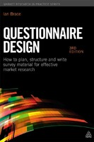 Questionnaire Design: How to Plan, Structure and Write Survey Material for Effective Market Research