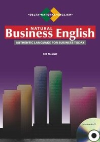 Natural Business English. Authentic Language for Business Today (+CD)