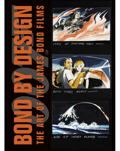 Bond By Design: The Art of the James Bond Films