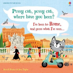 Pussy cat, pussy cat, where have you been? Ive been to Rome and guess what Ive seen...