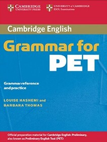 Cambridge Grammar for PET without Answers Grammar Reference and Practice