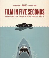 Film in Five Seconds: Over 150 Great Movie Moments - In Moments