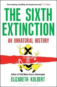 The Sixth Extinction: An Unnatural History (9781408851241)