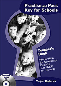 Practise and Pass Key (Ket) for Schools Teachers Book