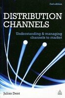 Distribution Channels: Understanding and Managing Channels to Market  (2nd edition)