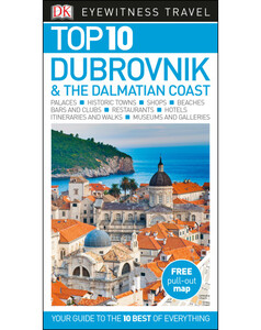 DK Eyewitness Top 10 Travel Guide: Dubrovnik & the Dalmatian Coast