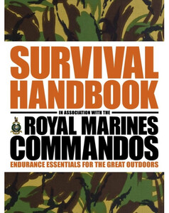 The Survival Handbook in Association with the Royal Marines Commandos