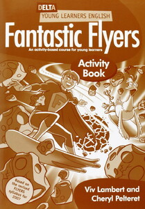 Delta Young Learners English: Fantastic Flyer. Activity Book