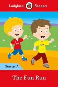 The Fun Run. Ladybird Readers Starter Level A
