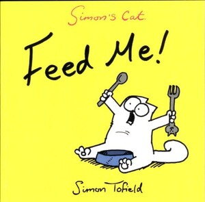 Simon's Cat: Feed Me! (9780857862778)
