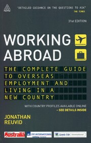 Working Abroad: The Complete Guide to Overseas Employment and Living in a New Country