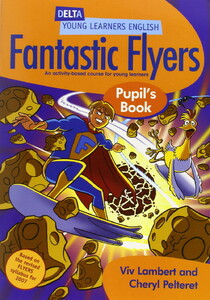 DYL English. Fantastic Flyers Pupil Book. An Activity-Based Course for Young Learners