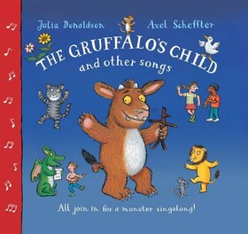 The Gruffalo's Child Song and Other Songs (+ CD)
