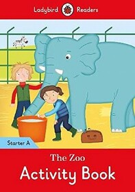 The Zoo Activity Book. Ladybird Readers Starter Level A