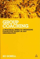 Group Coaching: A Practical Guide to Optimizing Collective Talent in Any Organization