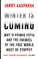 Winter is Coming. Why Vladimir Putin and the Enemies of the Free World Must be Stopped