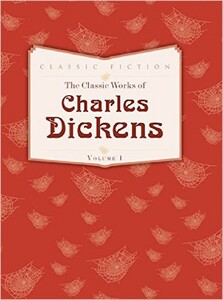 The Classic Works of Charles Dickens: Volume 1: Oliver Twist, Great Expectations and A Tale of Two Cities