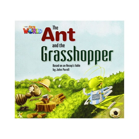 Our World 2: Rdr - The Ant and the Grasshopper (BrE)