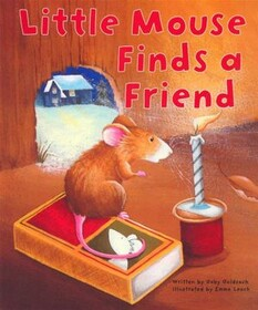 Little Mouse finds a Friend by Gaby Goldsack