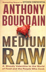 Medium Raw. A Bloody Valentine to the World of Food and the People Who Cook (9781408809747)