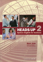 Heads Up: Student Book 2: Spoken English for Business (+2 CD RAM)