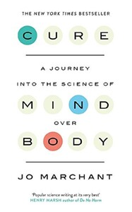 Cure: A Journey Into the Science of Mind over Body (9780857868855)
