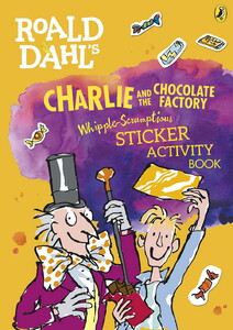 Roald Dahls Charlie and the Chocolate Factory Whipple-Scrumptious Sticker Activity Book (9780141376707)
