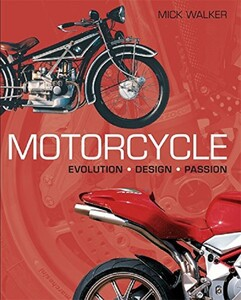 Motorcycle. Evolution, Design, Passion