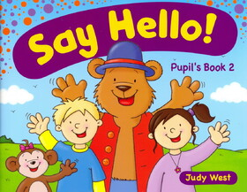 Say Hello! Level 2. Pupil's Book