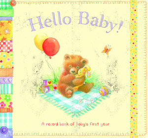 Hello Baby! – A Record Book of Baby's First Year