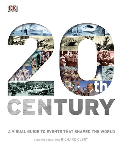 20th Century: A Visual Guide to Events that Shaped the World