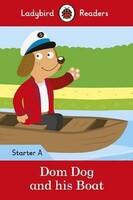 Dom Dog and his Boat. Ladybird Readers Starter Level A
