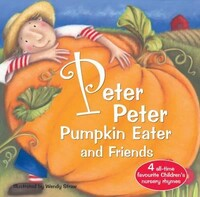 Peter Peter Pumpkin Eater and Friends