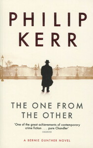 The One from the Other: A Bernie Gunther Mystery