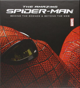 Amazing Spider-Man: Behind the Scenes and Beyond the Web
