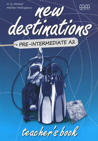 New Destinations. Pre-Intermediate A2. Teacher's Book