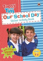 Topsy and Tim: Our School Day. Sticker Activity Book