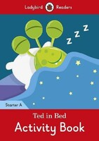 Ted in Bed Activity Book. Ladybird Readers Starter Level A